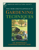 American Horticultural Society New Encyclopedia of Gardening Techniques