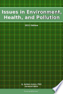 Issues In Environment Health And Pollution 2011 Edition