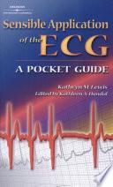 Sensible Application of the ECG