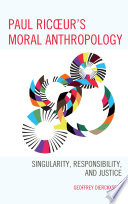Paul Ricoeur s Moral Anthropology