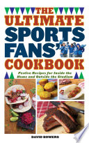 The Ultimate Sports Fans  Cookbook