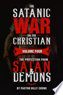 The Satanic War on the Christian Vol 4 The Protection from Satan   Demons