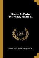 Histoire de l'Ordre Teutonique, |...