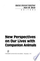 New perspectives on our lives with companion animals