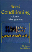 Seed Conditioning, Volume 1: Management: A practical advanced-level guide