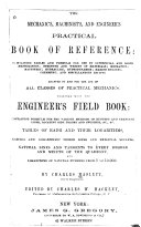 The mechanic's, machinist's, and engineer's practical book of reference
