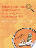 Helping Your Pupils to Communicate Effectively and Manage Conflict