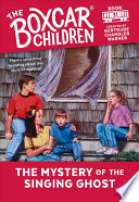 The Mystery of the Singing Ghost  The Boxcar Children Mysteries  31
