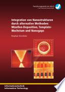 Integration von Nanostrukturen durch alternative Methoden