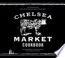 The Chelsea Market Cookbook