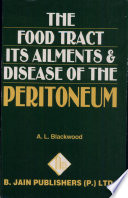 The Food Tract Its Ailments & Disease of the Peritoneum