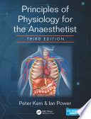 Principles of Physiology for the Anaesthetist  Third Edition