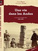 Une vie dans les Andes - Le journal de Théodore Ber (1864-1896)