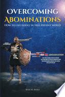 Overcoming Abominations
