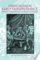 Orientalism in Early Modern France Birth Of Court Sponsored Orientalism In France Under Louis