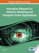 Innovative Research In Attention Modeling And Computer Vision Applications : living or make a workplace more...