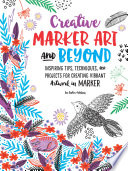 Creative Marker Art & Beyond by Lee Foster-Wilson