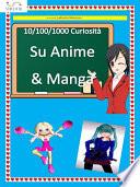 10 100 1000 Curiosit   su Anime   Manga