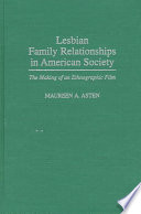 Lesbian Family Relationships in American Society
