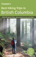 Frommer s Best Hiking Trips in British Columbia