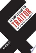 Britain s Forgotten Traitor Book PDF