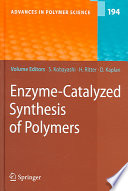 Enzyme Catalyzed Synthesis of Polymers