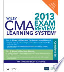 Wiley CMA Learning System Exam Review 2013  Test Bank