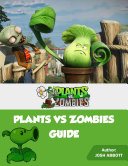 Plants Vs Zombies Guide