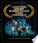 Crafting Short Screenplays That Connect : screenwriting books by emphasizing that...