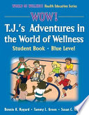 Wow  T J  s Adventures in the World of Wellness