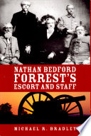 Nathan Bedford Forrest s Escort and Staff