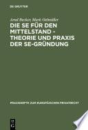 Die SE für den Mittelstand - Theorie und Praxis der SE-Gründung