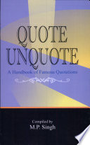 Quote Unquote  A Handbook of Quotations