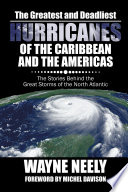 The Greatest and Deadliest Hurricanes of the Caribbean and the Americas Book PDF
