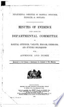 Report  and Minutes of Evidence  from the Departmental Committee on Habitual Offenders  Vagrants  Beggars  Inebriates  and Juvenile Delinquents