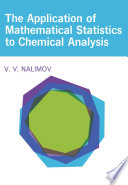 The Application of Mathematical Statistics to Chemical Analysis