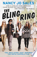 The Bling Ring How A Gang Of Fame Obsessed Teens Ripped Off Hollywood And Shocked The World