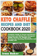 Keto Chaffle Recipes And Diet Cookbook 2020