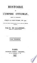 Histoire de l'Empire Ottoman depuis sa fondation jusqu'à la paix de Jassy