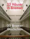 33 Häuser in Bremen - 33 Bremer Geschichten