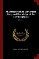 An Introduction to the Critical Study and Knowledge of the Holy Scriptures; Volume 4 Culturally Important And Is Part Of The Knowledge