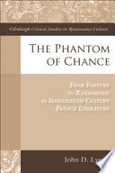 The Phantom of Chance: From Fortune to Randomness in Seventeenth-Century French Literature