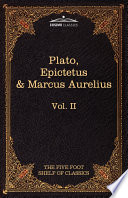 The Apology  Phaedo and Crito by Plato  The Golden Sayings by Epictetus  The Meditations by Marcus Aurelius