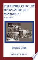 Sterile Product Facility Design and Project Management  Second Edition