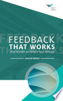 Feedback That Works How To Build And Deliver Your Message Second Edition