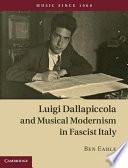 Luigi Dallapiccola and Musical Modernism in Fascist Italy