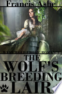 The Wolf's Breeding Lair - Werewolf Monster Reluctant Sex Slave Erotica