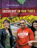 Sociology in Our Times: The Essentials
