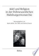 Adel und Religion in der frühneuzeitlichen Habsburgermonarchie