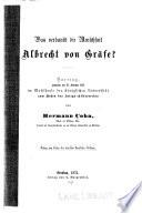 Was verdankt die Menschheit Albrecht von Gräfe?